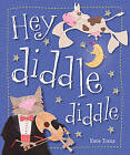 Hey Diddle Diddle by Kate Toms (Board book, 2013)