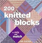 200 Knitted Blocks: For Afghans, Blankets and Throws by Jan Eaton (Paperback, 2005)