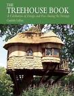 The Treehouse Book: A Celebration of Design and Fun Among the Treetops by Candida Collins (Paperback / softback, 2016)