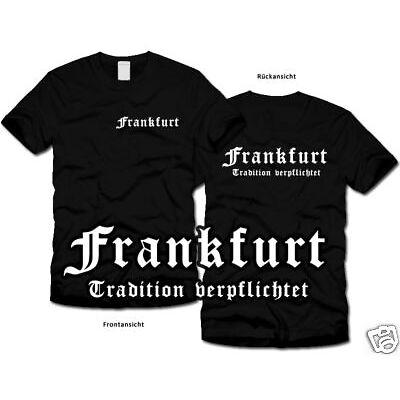 FRANKFURT - Tradition verpflichtet  T-Shirt Ultras S-XL