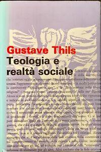 TEOLOGIA E REALTÀ SOCIALE - GUSTAVE THILS - PAOLINE 1968