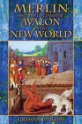 Merlin and the Discovery of Avalon in the New World by Graham Phillips (Paperback, 2005)
