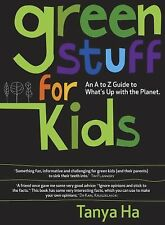 Green Stuff for Kids: An A to Z Guide to What's Up with the Planet (Greeniology
