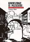 Knowledge Is Pleasure: Florence Ayscough in Shanghai by Lindsay Shen (Paperback, 2012)