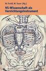 NS-Wissenschaft als Vernichtungsinstrument von Anna Lehninger, Christian Fleck, Gerald Lichtenegger, Peter Nausner und Tom Matzek (2004, Taschenbuch)
