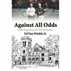 Against All Odds Life's Experiences Told as Stories 9781434391643 Winkle Book