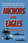 Anchors and Eagles: Memoirs of a Sailor The Revised Second Edition by Paul L. Adkisson (Hardback, 2008)