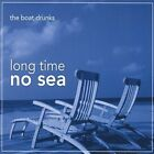 Long Time No Sea by The Boat Drunks (CD, Nov-2010, CD Baby (distributor))