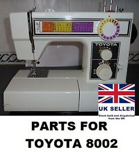 Original Toyota 8002 Sewing Machine Replacement Repair Parts