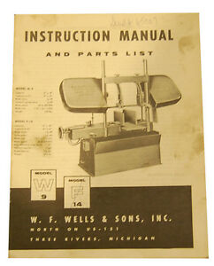 W.F. Wells Model W9 & F14, Bandsaw Instructions and Parts Manual