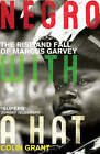 Negro with a Hat: Marcus Garvey by Colin Grant (Paperback, 2009)