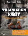 Trainieren wie im Knast von Paul Wade (2015, Taschenbuch)