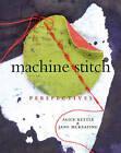 Machine Stitch: Perspectives by Jane McKeating, Alice Kettle (Hardback, 2010)