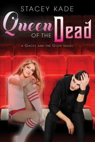 Queen of the Dead (A Ghost and the Goth Novel) by Kade, Stacey