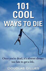 101 Cool Ways to Die by Douglas Gillies (Paperback / softback, 2009)