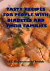 Tasty Recipes for People with Diabetes and Their Families by U S Department of Health (Paperback / softback, 2014)