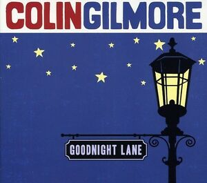Colin-Gilmore-Goodnight-Lane-New-CD