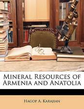 NEW Mineral Resources of Armenia and Anatolia by Hagop A. Karajian