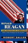 Ronald Reagan: The Politics of Symbolism by Robert Dallek (Paperback, 1999)