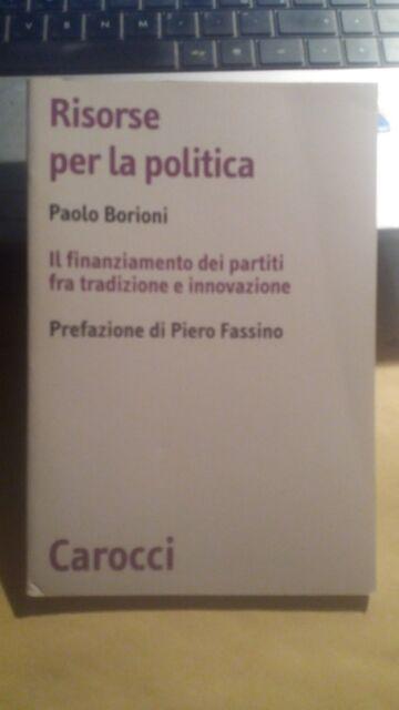 LIBRO RISORSE PER LA POLITICA BORIONI PAOLO CAROCCI 1 ED AGO 2005 9788843036011