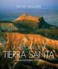 La Historia de la Tierra Santa by Peter Walker (Hardback, 2015)