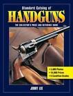 Standard Catalog: Standard Catalog of Handguns by Jerry Lee (2012, Paperback)