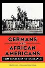 Germans and African Americans: Two Centuries of Exchange by University Press of Mississippi (Paperback / softback, 2013)