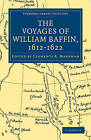 Voyages of William Baffin, 1612-1622 by Cambridge Library Collection (Paperback, 2010)