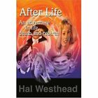 After Life: An Adventure in Life, Death and Rebirth by Hal Westhead (Paperback / softback, 2002)