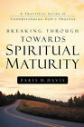 Breaking Through Towards Spiritual Maturity by Paris D Davis (Paperback / softback, 2004)
