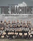 The Machine: The Inside Story of Football's Greatest Team by Michael Roberts, Glenn McFarlane (Hardback, 2016)