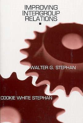 Improving Intergroup Relations (NULL) by Stephan, Cookie White, Stephan, Dr. Wa
