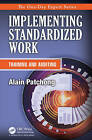 Implementing Standardized Work: Training and Auditing by Alain Patchong (Paperback, 2015)