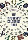 The Typography Colouring Book by Michael O'Mara Books Ltd (Paperback, 2015)