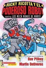 Ricky Ricotta y el Poderoso Robot contra los Meca Monos de Marte: (Spanish langu
