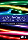 Leading Professional Practice in Education by Pete Bradshaw, Christine Wise, Marion Cartwright (Paperback, 2012)