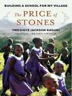 The Price of Stones: Building a School for My Village by Twesigye Jackson Kaguri, Susan Urbanek Linville (CD-Audio, 2010)