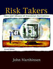 Risk Takers: Uses and Abuses of Financial Derivatives by John E. Marthinsen (Paperback, 2008)