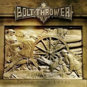 BOLT-THROWER-034-THOSE-ONCE-LOYAL-034-CD-NEW