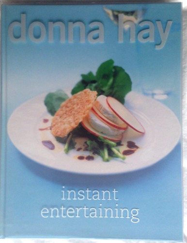 1 of 1 - Instant Entertaining by Donna Hay (Hardback Book with Plastic Protective Cover)