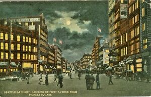 Seattle-WA-First-Avenue-under-the-Moonlight-from-Pioneer-Square-1915
