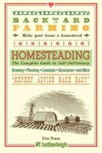 Homesteading : The Complete Guide to Self-Sufficien