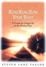 Row, Row, Row Your Boat: A Guide for Living Life in the Divine Flow, , Good Book
