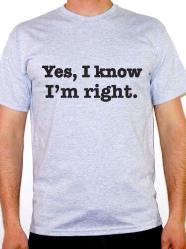 Correct Novelty YES I KNOW I/'M RIGHT Humorous Themed Mens T-Shirt Rules
