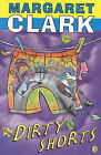 Dirty Shorts by Margaret Clark (Paperback, 2000)