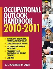 Occupational Outlook 2010-2011 : U. S. Department of Labor by Bureau of Labor St