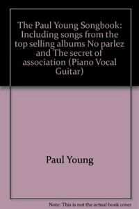 The-Paul-Young-Songbook-Including-songs-from-the-top-selling-a-by-Paul-Young