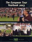 The European Tour Yearbook: 2003 by Aurum Press Ltd (Hardback, 2002)