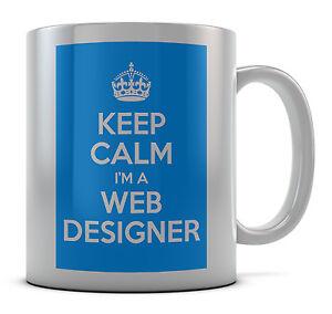 Keep Calm I'm A Web Designer Tea Mug Cup Gift Idea Present Coffee Tea