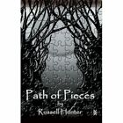 Path of Pieces 9780595450855 by Russell D. Hunter Book